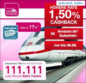 L'TUR: 111.111 Last-Minute Bahn-Tickets ab 17€ + 1,5% Cashback + 5€ Amazon.de Gutschein*