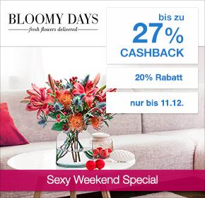 BLOOMY DAYS: Bis zu 27% Cashback + 20% Rabatt [Sexy Weekend Special]