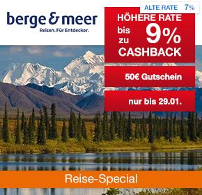 Berge & Meer: Bis zu 9% Cashback + 50€ Gutschein und 75€ Gutschein [Reisefieber 2017]