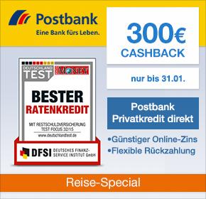 Postbank Kredite mit bis zu 300€ Cashback [Reisefieber 2017]
