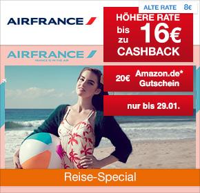 AIR FRANCE: Doppelte Cashback-Raten mit bis zu 16€ Cashback + 20€ Amazon.de Gutschein* [Reisefieber 2017]